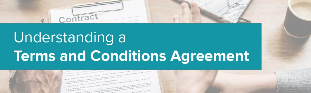Understanding a Terms and Conditions Agreement