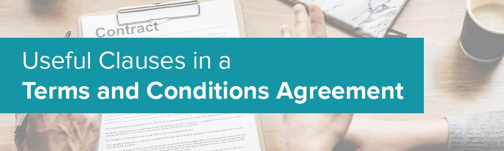 Useful Clauses in a Terms and Conditions Agreement